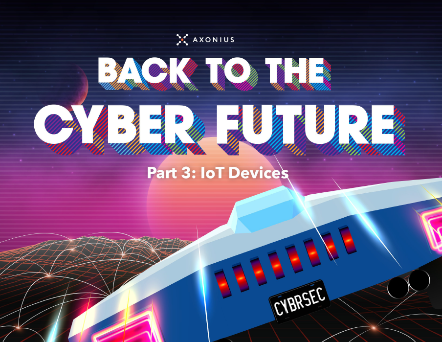Back to the Cyber Future Part 3 IoT Devices
