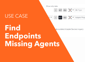 Find Endpoints Missing Agents