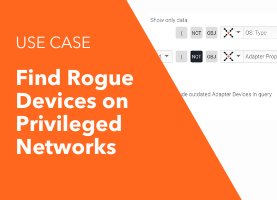 Find Rogue Devices Priviliged Networks